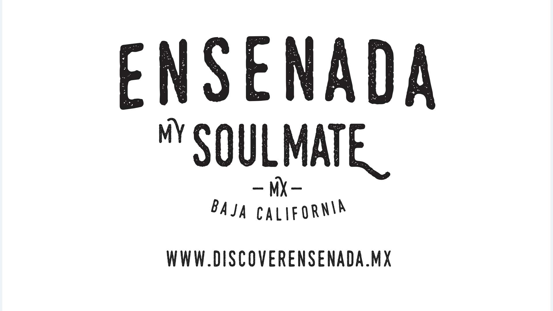 Ensenada my soulmate